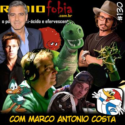 RADIOFOBIA 130 - com Marco Antonio Costa