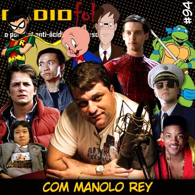 RADIOFOBIA 94 - com Manolo Rey