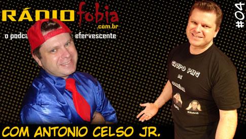 RADIOFOBIA 4 – com Antonio Celso Jr.