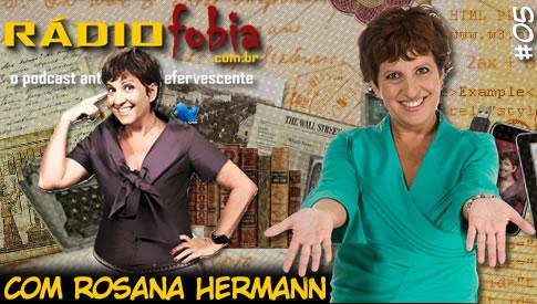 RADIOFOBIA 5 – com Rosana Hermann