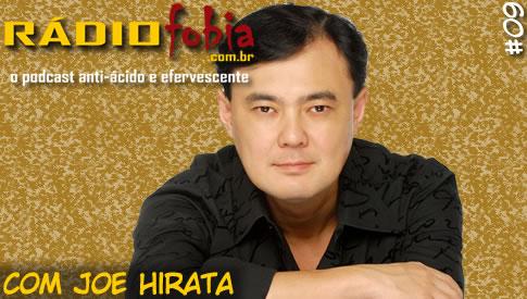 RADIOFOBIA 9 – com Joe Hirata