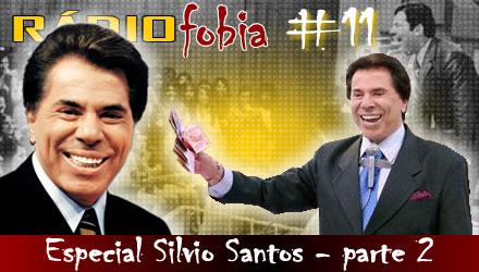 RADIOFOBIA 11 – ESPECIAL Silvio Santos (Parte 2)