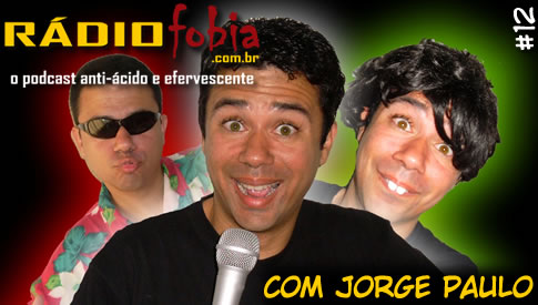RADIOFOBIA 12 – com Jorge Paulo