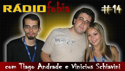 RADIOFOBIA 14 – Tiago Andrade e Vinicius Schiavini