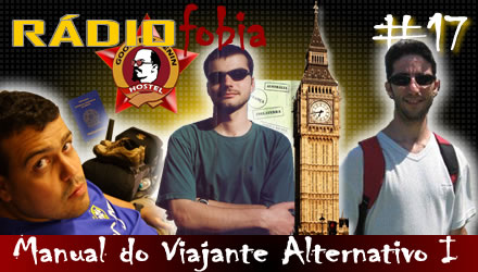 RADIOFOBIA 17 – Manual do Viajante Alternativo I