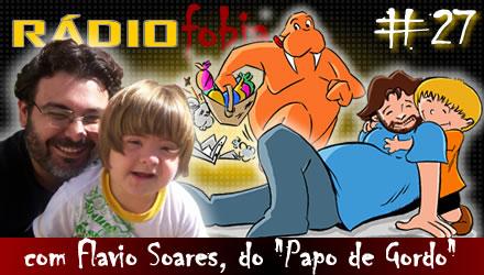 RADIOFOBIA 27 – com Flavio Soares