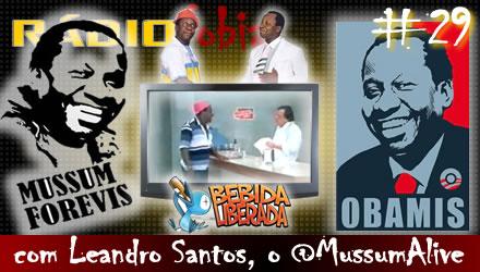 RADIOFOBIA 29 – com Leandro Santos, o @MussumAlive