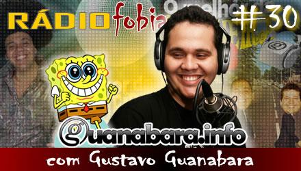 RADIOFOBIA 30 – com Gustavo Guanabara