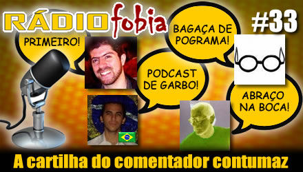 RADIOFOBIA 33 – A cartilha do comentador contumaz