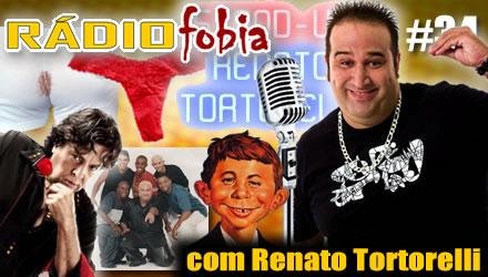 RADIOFOBIA 34 – com Renato Tortorelli