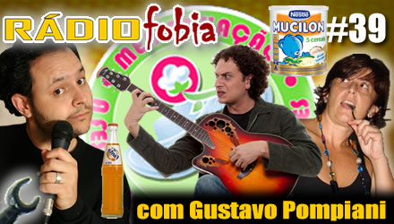 RADIOFOBIA 39 – com Gustavo Pompiani