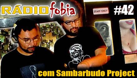 RADIOFOBIA 42 – com Sambarbudo Project