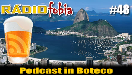RADIOFOBIA 48 – Podcast in Boteco