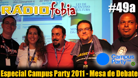 RADIOFOBIA 49a – Especial Campus Party – Mesa de Debate