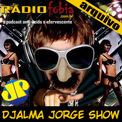 Arquivo Djalma Jorge Show #19 – Talaco e Odilon 8: Ministro da Fazenda