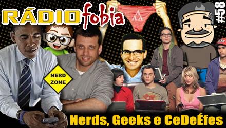 RADIOFOBIA 58 – Nerds, Geeks e CeDeÉfes