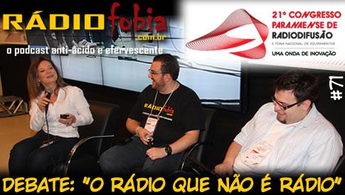 """RADIOFOBIA 71 – Debate: """"O rádio que não é rádio"""""""