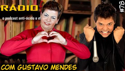 RADIOFOBIA 78 – com Gustavo Mendes
