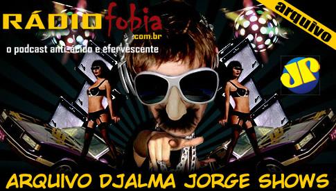 Arquivo Djalma Jorge Show #57 – Sapinho Jujuca