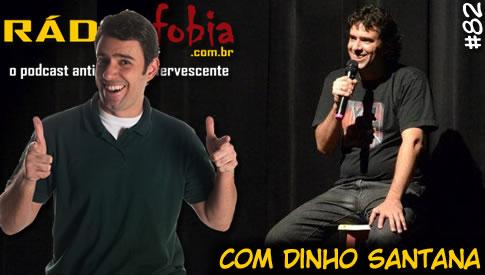 RADIOFOBIA 82 – com Dinho Santana