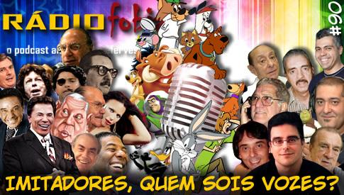 RADIOFOBIA 90 – Imitadores, quem sois vozes?