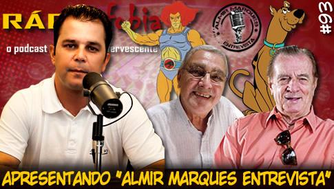 """RADIOFOBIA 93 – Apresentando """"Almir Marques Entrevista"""""""
