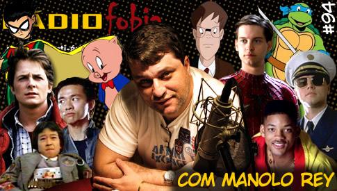 RADIOFOBIA 94 – com Manolo Rey