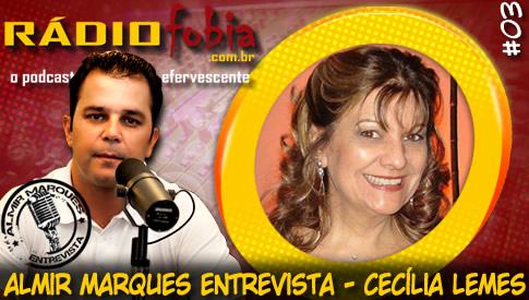 RADIOFOBIA – Almir Marques Entrevista #03 – Cecília Lemes