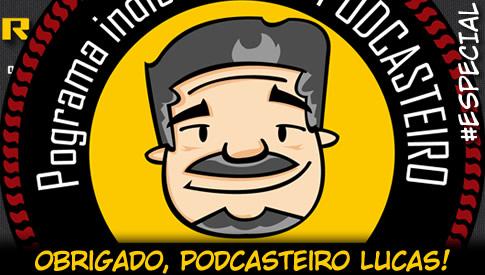 RADIOFOBIA ESPECIAL – Obrigado, Podcasteiro Lucas!