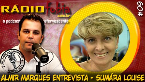 RADIOFOBIA – Almir Marques Entrevista #09 – Sumára Louise