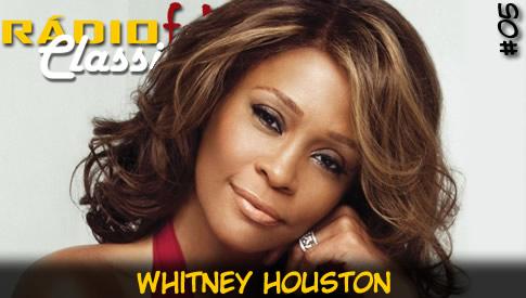 RÁDIOFOBIA Classics #05 – Whitney Houston