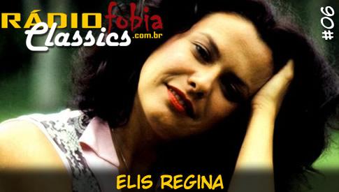 RÁDIOFOBIA Classics #06 – Elis Regina