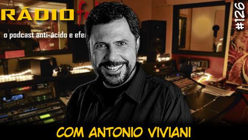 RADIOFOBIA 126 – com Antonio Viviani