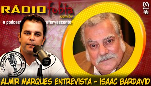 RADIOFOBIA – Almir Marques Entrevista #13 – Isaac Bardavid