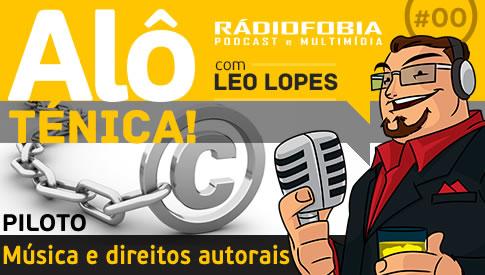 Alô Ténica! #00 – PILOTO – Música e direitos autorais