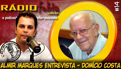 Podcast - (Rádiofobia) Domício Costa Vitrine_almir_141