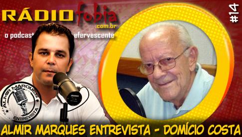 RADIOFOBIA – Almir Marques Entrevista #14 – Domício Costa