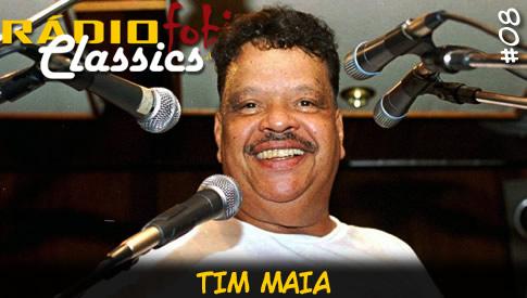 RÁDIOFOBIA Classics #08 – Tim Maia