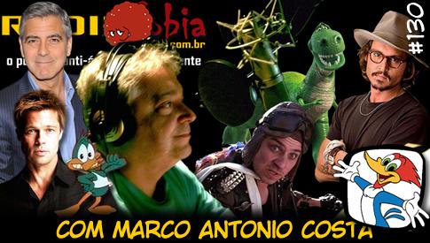 RADIOFOBIA 130 – com Marco Antonio Costa