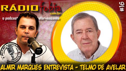 RADIOFOBIA – Almir Marques Entrevista #16 – Telmo de Avelar