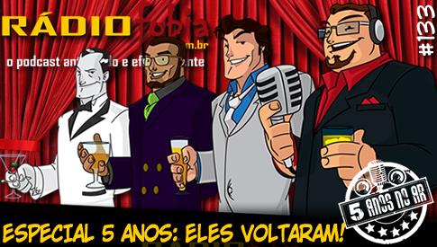 RADIOFOBIA 133 – Especial 5 anos: ELES VOLTARAM!