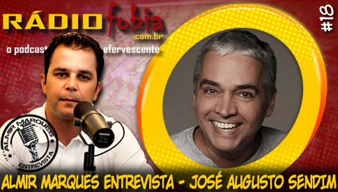 Podcast - (Rádiofobia) José Augusto Sendin Vitrine_almir_181