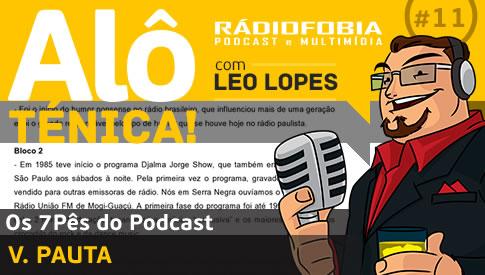 Alô Ténica! #11 – Os 7Pês do Podcast – V. PAUTA