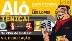 Alô Ténica! #14 – Os 7Pês do Podcast – VII. PUBLICAÇÃO