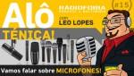 Alô Ténica! #15 – Vamos falar sobre MICROFONES!