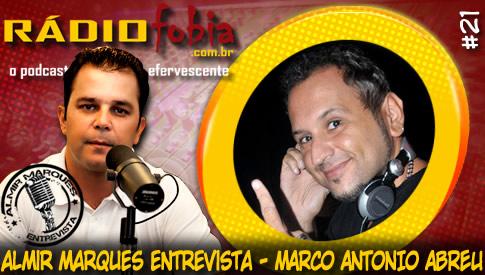 RADIOFOBIA – Almir Marques Entrevista #21 – Marco Antonio Abreu