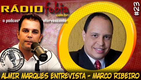 RADIOFOBIA – Almir Marques Entrevista #23 – Marco Ribeiro