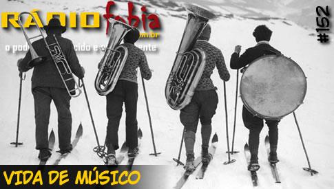 RADIOFOBIA 152 – Vida de Músico