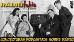 RADIOFOBIA 161 – Conjecturas podcastais sobre RÁDIO