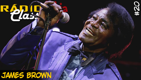 RÁDIOFOBIA Classics #20 – James Brown